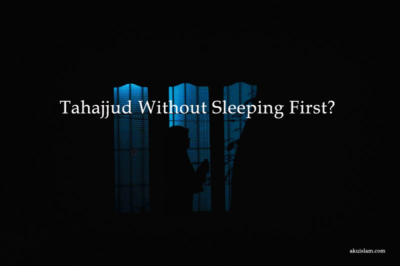 Tahajjud Without Sleeping